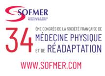 SOFMER 34ème Congrès de Médecine Physique et de Réadaptation 17 au 19 octobre 2019 à Bordeaux