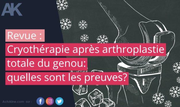 Cryothérapie après arthroplastie totale du genou: quelles sont les preuves?