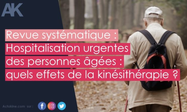 Hospitalisation urgentes des personnes âgées : les accompagner par un kinésithérapeute, quels effets ? revue systématique
