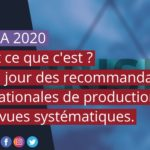 PRISMA 2020, c'est pour de vrai ! Et qu'est ce que c'est ? Mise à jour des recommandations internationales de production des revues systématiques.