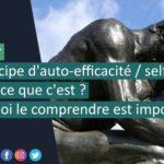 Dossier : le principe d'auto-efficacité / self-efficacy, qu'est-ce que c'est ? et pourquoi le comprendre est important?