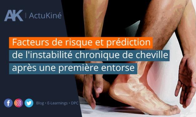 Facteurs de risque et prédiction de l'instabilité chronique de cheville après une première entorse.