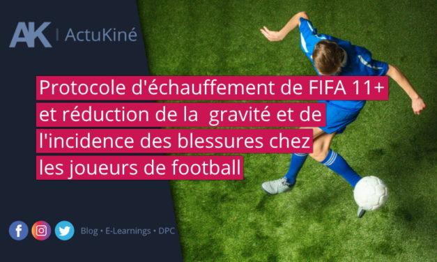 Protocole d'échauffement de FIFA 11+ et réduction de la  gravité et de l'incidence des blessures chez les joueurs de football